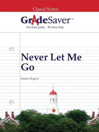 GradeSaver(TM) ClassicNotes: Never Let Me Go