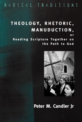 Theology, Rhetoric, Manuduction, or Reading Scripture Together on the Path of God