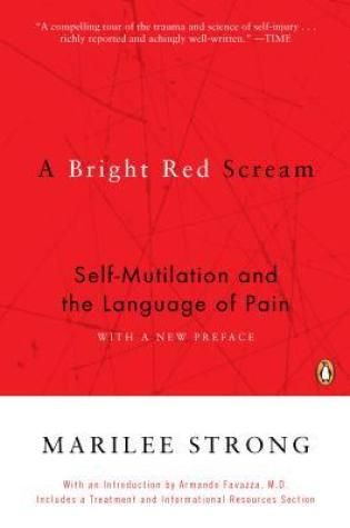 A Bright Red Scream: Self-Mutilation and the Language of Pain PDF Book by Marilee Strong PDF ePub