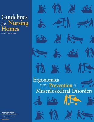 Ergonomics for the Prevention of Musculoskeletal Disorders: Guidelines for Nursing Homes