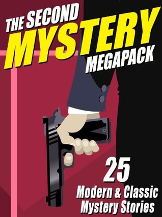The Second Mystery Megapack: 25 Modern & Classic Mystery Stories