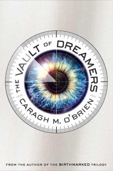 The Vault of Dreamers (The Vault of Dreamers, #1)-Caragh M. O'Brien