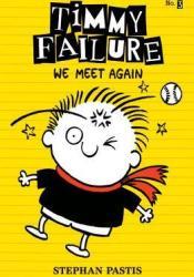 We Meet Again (Timmy Failure, #3) Book by Stephan Pastis