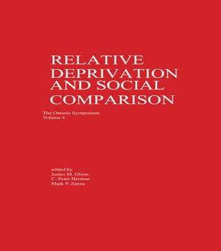 Relative Deprivation And Social Comparison: The Ontario Symposium, Volume 4