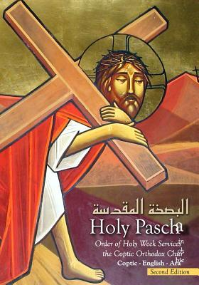 Holy Pascha: Order Of Holy Week Services In The Coptic Orthodox Church