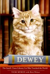 Dewey: The Small-Town Library Cat Who Touched the World Book