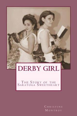 Derby Girl: The Story of the Saratoga Sweetheart