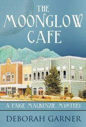 The Moonglow Cafe (Paige MacKenzie Mystery, #2) Book