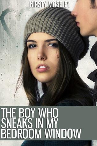 The Boy Who Sneaks in My Bedroom Window (The Boy Who Sneaks in My Bedroom Window, #1)