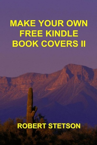 Make Your Own Free Kindle Book Covers II