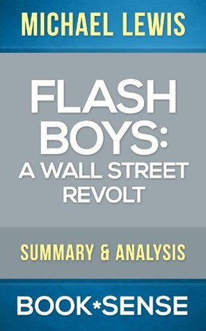 Flash Boys: A Wall Street Revolt by Michael Lewis | Summary & Analysis