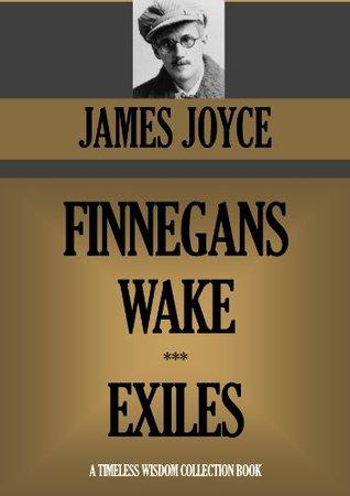 Finnegans Wake & Exiles
