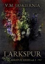 Larkspur: A Necromancer's Romance by V M Jaskiernia