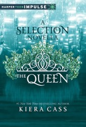 The Queen (The Selection, #0.4)