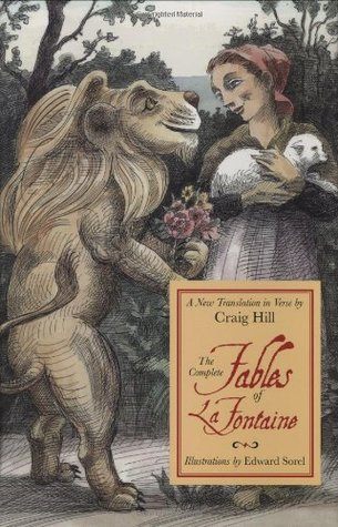 The Complete Fables of la Fontaine: A New Translation in Verse