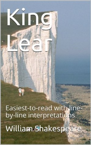 King Lear: Easiest-to-read with line-by-line interpretations