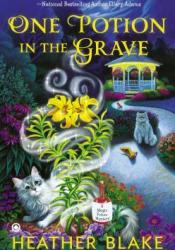 One Potion in the Grave (A Magic Potion Mystery, #2) Book by Heather Blake