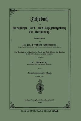 Jahrbuch Der Preussischen Forst- Und Jagdgesetzgebung Und Verwaltung: Achtundzwanzigster Band. Erstes Heft