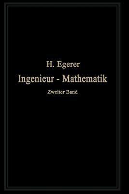 Ingenieur-Mathematik: Lehrbuch Der Hoheren Mathematik Fur Die Technischen Berufe
