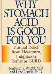 Why Stomach Acid Is Good for You Book by Jonathan V. Wright