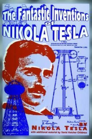 The Fantastic Inventions of Nikola Tesla pdf books