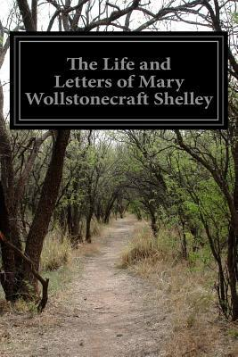 The Life and Letters of Mary Wollstonecraft Shelley