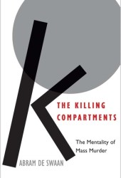 The Killing Compartments: The Mentality of Mass Murder Book