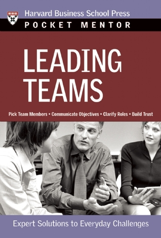 Leading Teams: Expert Solutions to Everyday Challenges