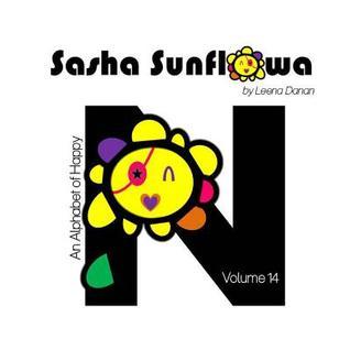 Sasha Sunflowa: An Alphabet of Happy: N