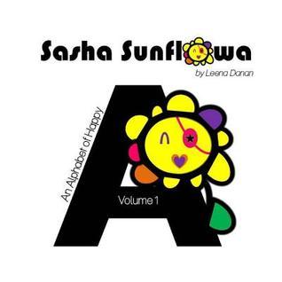 Sasha Sunflowa: An Alphabet of Happy: A