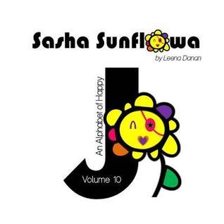 Sasha Sunflowa: An Alphabet of Happy: J