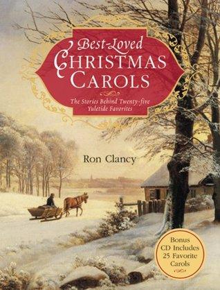 Best-Loved Christmas Carols: The Stories Behind Twenty-five Yuletide Favorites