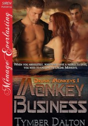 Monkey Business (Drunk Monkeys, #1) Book by Tymber Dalton