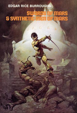 Swords of Mars / Synthetic Men of Mars (Barsoom #8-9)