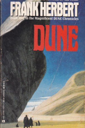 Dune (Book One in the Magnificent DUNE Chronicles)