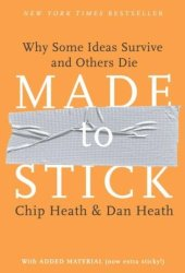 Made to Stick: Why Some Ideas Survive and Others Die Book