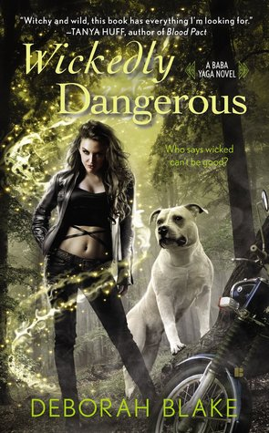 Wickedly Dangerous (Baba Yaga, #1)