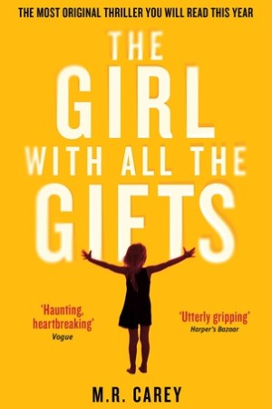 The Girl With All the Gifts (The Girl With All the Gifts #1)