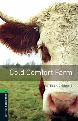 Cold Comfort Farm (Oxford Bookworms Library: 2500 Headwords)
