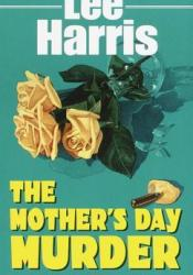 The Mother's Day Murder (Christine Bennett, #12) Book by Lee Harris
