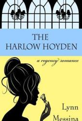 The Harlow Hoyden (Love Takes Root, #1) Book