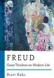 Freud: Great Thinkers on Modern Life Book by Brett Kahr