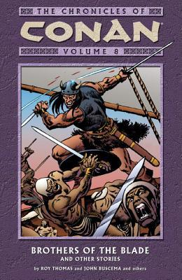 The Chronicles of Conan, Volume 8: Brothers of the Blade and Other Stories