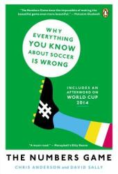 The Numbers Game: Why Everything You Know About Soccer Is Wrong Book