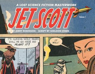 Jet Scott, Volume 1: A Lost Science Fiction Masterwork