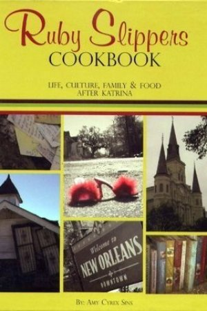 Ruby Slippers Cookbook: Life, Culture, Family & Food after Katrina pdf books