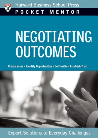 Negotiating Outcomes: Expert Solutions to Everyday Challenges