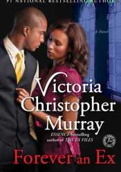 Forever an Ex Book by Victoria Christopher Murray