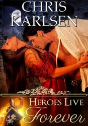 Heroes Live Forever Book by Chris Karlsen