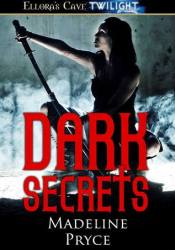 Dark Secrets (Dark, #2) Book by Madeline Pryce